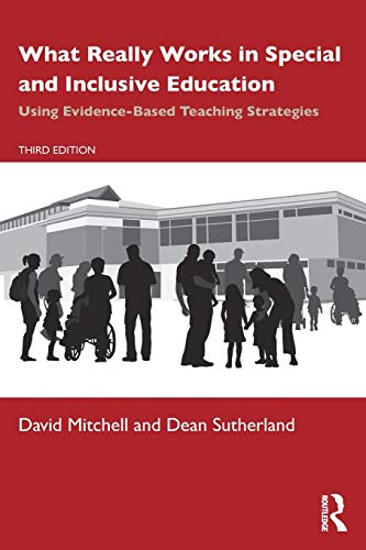 Compare Textbook Prices for What Really Works in Special and Inclusive Education: Using Evidence-Based Teaching Strategies 3 Edition ISBN 9781138393158 by Mitchell, David,Sutherland, Dean