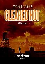 Cleared Hot (Sam Archer Book 10)