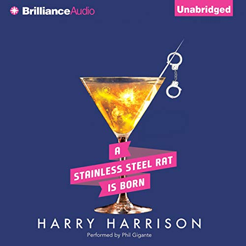 A Stainless Steel Rat Is Born Audiobook By Harry Harrison cover art