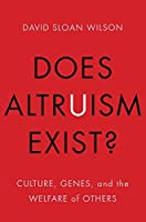 Does Altruism Exist?: Culture, Genes, and the Welfare of Others (Foundational Questions in Science)