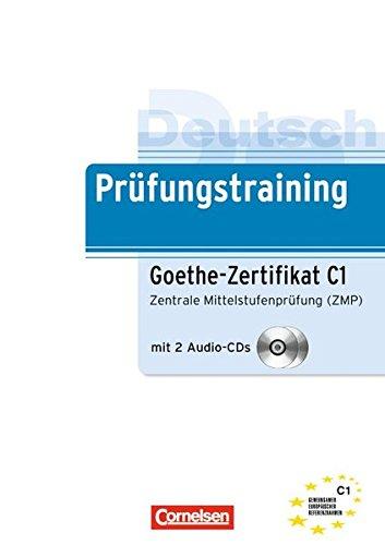 Prüfungstraining: Goethe-Zertifikat C1 (Prüfungstraining DaF)