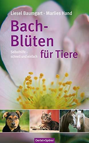 Bach-Blüten für Tiere: Selbsthilfe - schnell und einfach