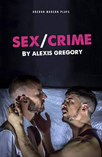 Sex/Crime (Oberon Modern Plays)