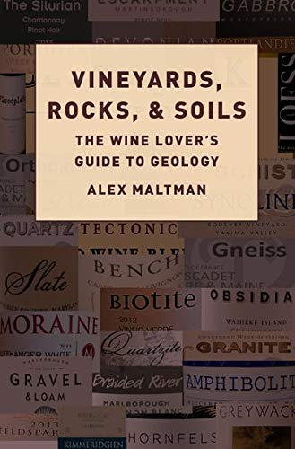 Maltman, A: Vineyards, Rocks, and Soils: The Wine Lover's Guide to Geology