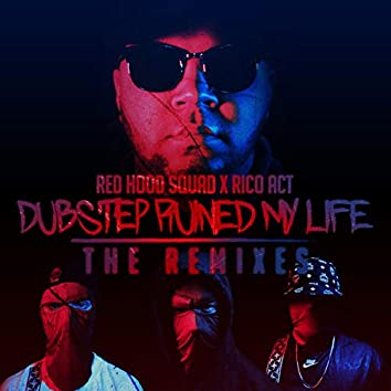 Dubstep Ruined My Life (The Remixes)