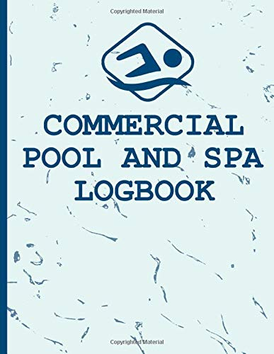 Commercial Pool and Spa Logbook: Pool Chemistry for Certified Pool Operator (CPO)