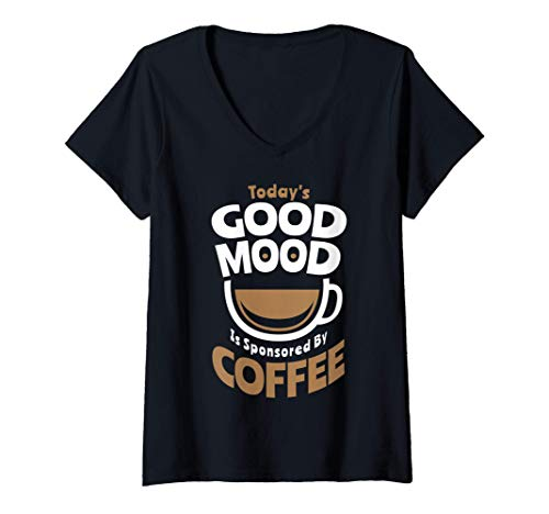 Womens Today's Good Mood Is Sponsored By Coffee Smiley Face Cup V-Neck T-Shirt