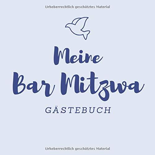 Meine Bar Mitzwa Gästebuch: Bar Mitzvah Gästebuch als Eintragbuch | 21 cm x21 cm | 120 Seiten |...