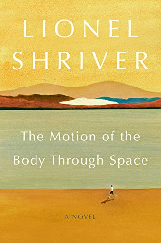 Image of The Motion of the Body Through Space: A Novel