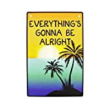 Everything's Gonna Be Alright Tropical Beach Metal Sign Home Decor 12'x8'