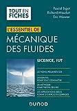 Mécanique des fluides : Licence, IUT - L'Essentiel (Tout en fiches) (French Edition)