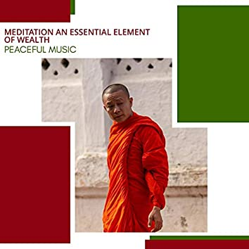 Meditation An Essential Element Of Wealth - Peaceful Music
