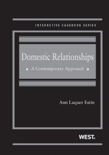 Domestic Relationships: A Contemporary Approach (Interactive Casebook Series)