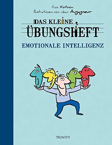 Das kleine Übungsheft - Emotionale Intelligenz (Das kleine Übungsheft, Bibliothek der guten Gefühle)