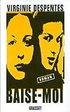 Baise-moi (Littérature Française) - Format Kindle - 6,99 €