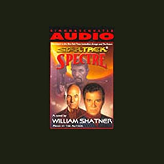 Star Trek: Spectre (Adapted)                   By:                                                                                                                                 William Shatner                               Narrated by:                                                                                                                                 William Shatner                      Length: 2 hrs and 52 mins     161 ratings     Overall 4.3