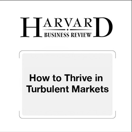 How to Thrive in Turbulent Markets (Harvard Business Review) audiobook cover art