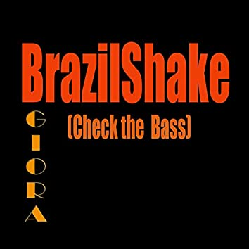 BrazilShake (Check the  Bass)