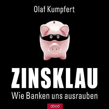 Zinsklau (Wie Banken uns ausrauben)