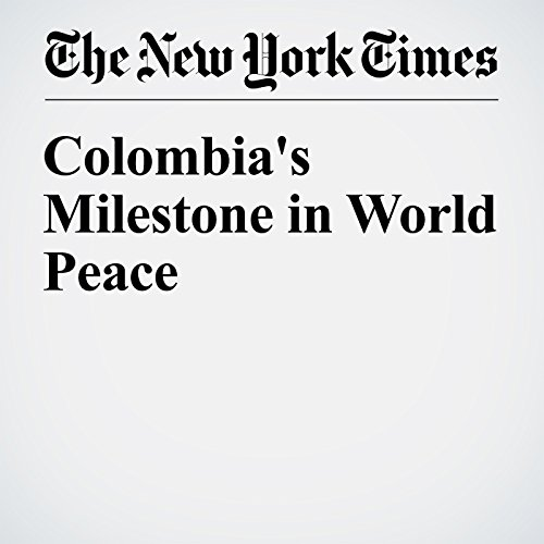 Colombia's Milestone in World Peace audiobook cover art