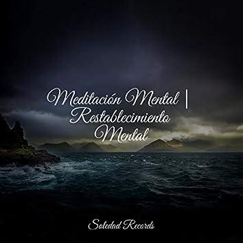Meditación Mental | Restablecimiento Mental
