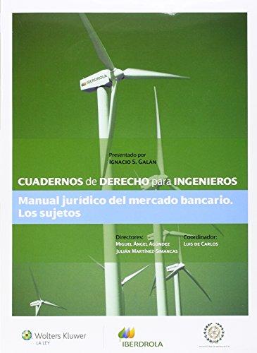 Cuadernos De Derecho Para Ingenieros Nº 30. Manual Jurídico Del Mercado Bancario