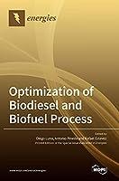 Optimization of Biodiesel and Biofuel Process