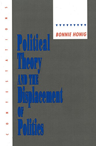Political Theory and the Displacement of Politics (Contestations)