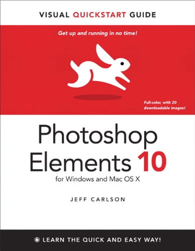 Photoshop Elements 10 for Windows and Mac OS X: Visual...