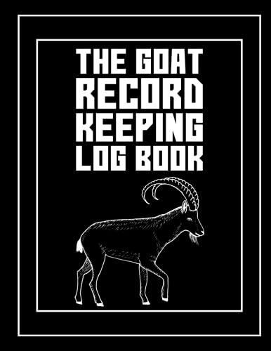 The Goat Record Keeping Log Book: Goat Keeping Log Book Owners Book, Record Vital Information, Keeping Track, Medical Information, Breeding & Kidding ... Farm Notes And More Size 8.5x11 (122pages)