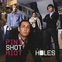 """Holes - Pint Shot Riot 7"""" 45"""