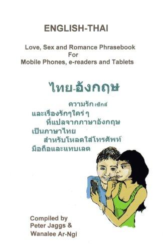 ENGLISH-THAI - Love, Sex and Romance Phrasebook (English Edition)
