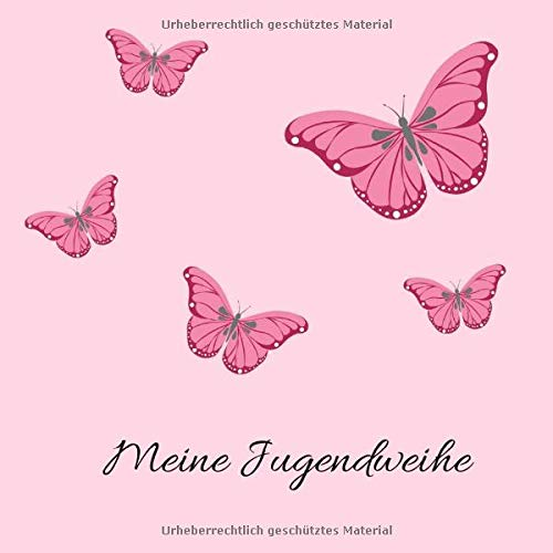 Meine Jugendweihe: Gästebuch - Erinnerungsbuch zum Eintragen von Glückwünschen   108 Seiten   21 x 21 cm   Schmetterling