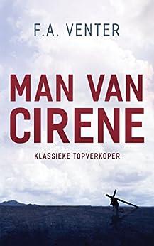 Man van Cirene (Afrikaans Edition) by [F. A. Venter]