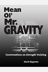 Mean Ol' Mr. Gravity by Mark Rippetoe (December 7, 2009) Paperback Paperback