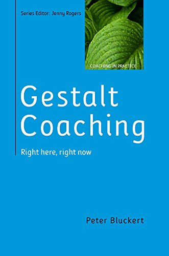 EBOOK: Gestalt Coaching: Right Here, Right Now (UK Higher Education OUP Humanities &...