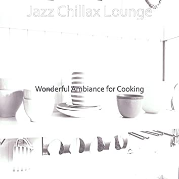 Wonderful Ambiance for Cooking
