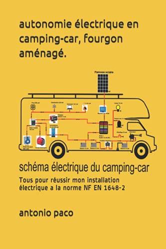 autonomie électrique en camping-car, fourgon aménagé.: Tous pour réussir mon installation électrique aux normes.Le NF EN 1648-2