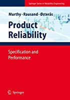 Product Reliability: Specification and Performance (Springer Series in Reliability Engineering)