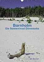Bornholm - Die Sonneninsel Daenemarks (Wandkalender 2022 DIN A3 hoch): Die schoensten Ansichten der sonnigen Insel in der Ostsee (Planer, 14 Seiten )