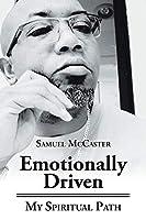 Emotionally Driven: My Spiritual Path