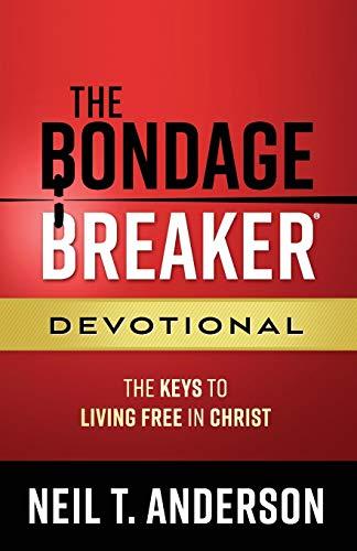 The Bondage Breaker® Devotional: The Keys to Living Free in Christ