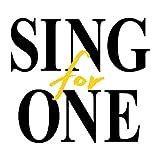 SING for ONE ~みんなとつながる。あしたへつながる。~ (特典なし)
