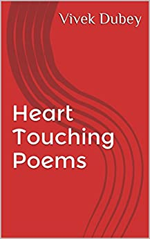 Heart Touching Poems by [Vivek Dubey]