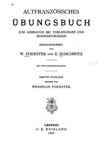 Altfranzösisches Übungsbuch zum Gebrauch bei Vorlesungen und Seminarübungen