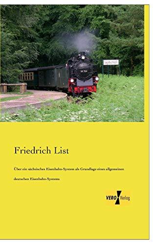 Ueber ein saechsisches Eisenbahn-System: als Grundlage eines allgemeinen deutschen Eisenbahn-Systems