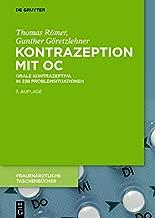 Kontrazeption mit OC: Orale Kontrazeptiva in 238 Problemsituationen (Frauenärztliche Taschenbücher) (German Edition)