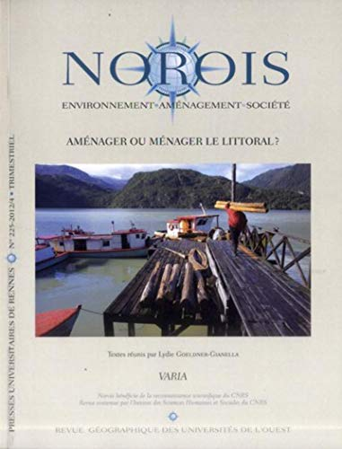 Norois, N° 225-2012/4 : Aménager ou ménager le littoral ?