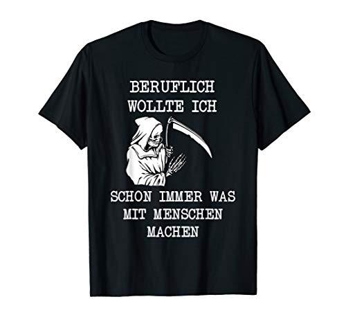 Beruflich Wollte Ich Immer Was Mit Menschen Machen | Fun T-Shirt