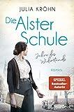 Die Alster-Schule - Jahre des Widerstands von Julia Kröhn